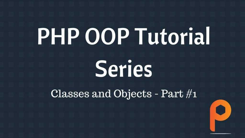 Object Oriented Programming in PHP for Beginner Series